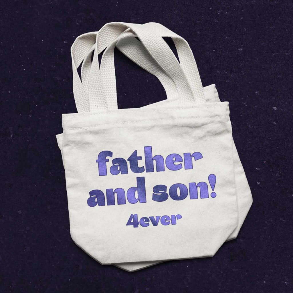 "Bags with ""father and son! 4ever"" with Akuto Display"