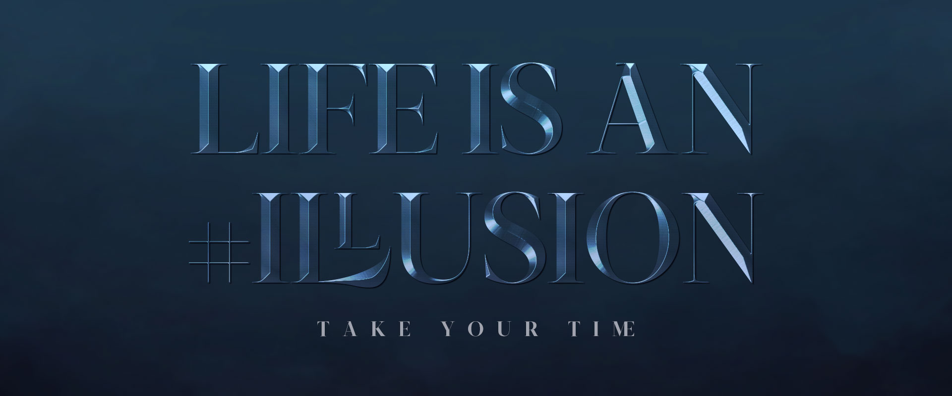 """Life is an Illusion"" extruded text with Sakasu Display"