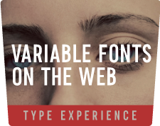 Type Experience - Variable Fonts on the Web