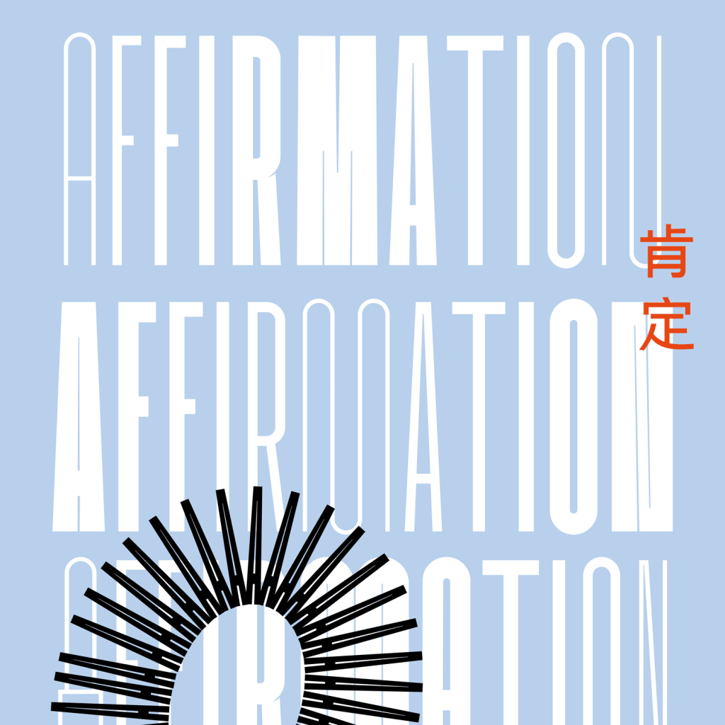 """Affirmation"" word with Kotei Condensed"